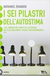 i-sei-pilastri-dell-autostima-1-198x300 Libri sull'autostima: 7 libri che bisogna leggere